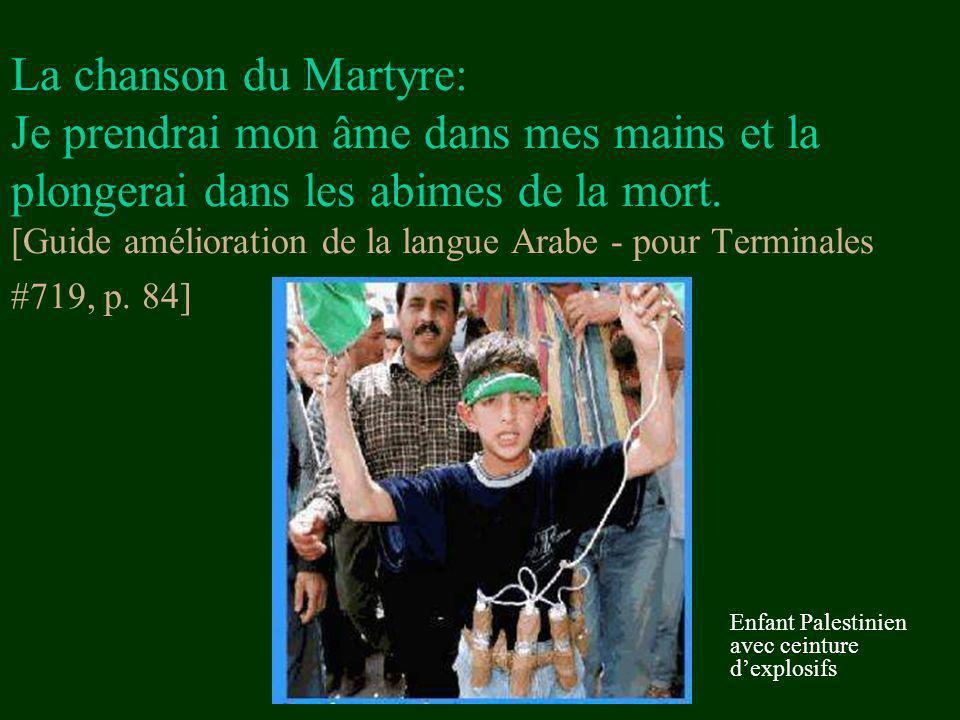 La chanson du Martyre: Je prendrai mon âme dans mes mains et la plongerai dans les abimes de la mort. [Guide amélioration de la langue Arabe - pour Terminales #719, p. 84]